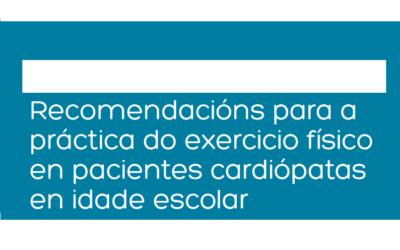 RECOMENDACIÓNS PARA A PRÁCTICA DE EXERCICIO EN ESCOLARES CARDIÓPATAS: 2020