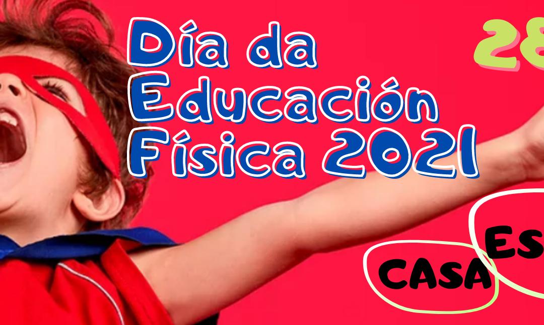 CELEBRACIÓN DO DÍA DA EDUCACIÓN FÍSICA NA RÚA/CASA/CENTRO 2021
