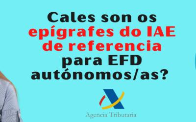 CALES SON OS EPÍGRAFES DO IAE DE REFERENCIA PARA #EFD AUTONÓMOS/AS?
